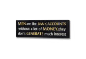 SIGN - Decorative Wooden Wall Plaque.. Men Are Like Bank Accounts